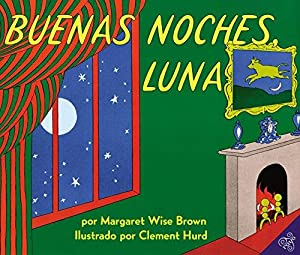 Goodnight Moon / Buenas Noches, Luna (Spanish: Brown, Margaret Wise
