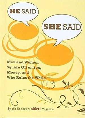 He Said She Said: Men And Women: Editors of skirt!
