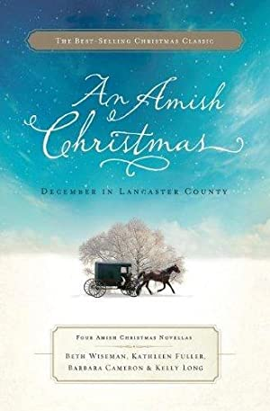 An Amish Christmas: December in Lancaster County: Wiseman, Beth; Fuller,