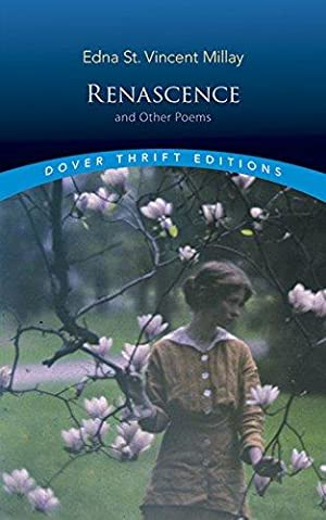 Renascence and Other Poems (Dover Thrift Editions): Millay, Edna St.