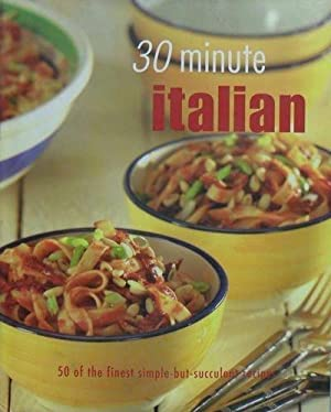 30 Minute Italian Cooking: Parragon Publishing