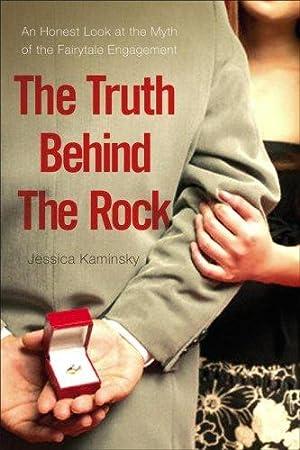 The Truth Behind the Rock: An Honest: Kaminsky, Jessica