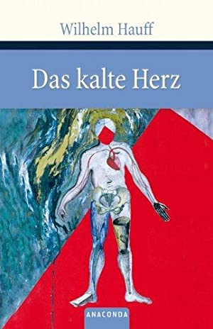 Das kalte Herz: Hauff, Wilhelm