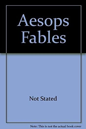 Aesops Fables: stated, Not