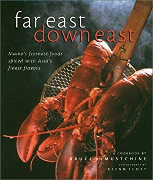 Far East Down East: Maine's Freshest Foods: deMustchine, Bruce
