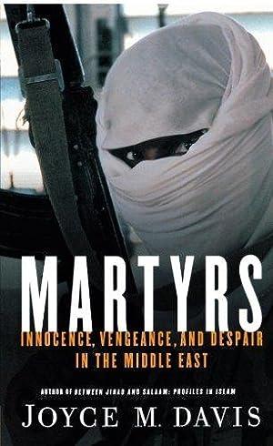 Martyrs: Innocence, Vengeance, and Despair in the: Davis, Joyce M.