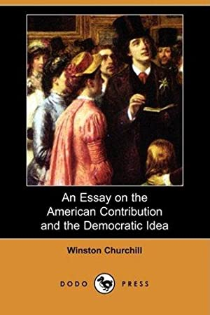 An Essay on the American Contribution and: Churchill, Winston S.