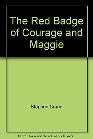 The Red Badge of Courage and Maggie: Crane, Stephen