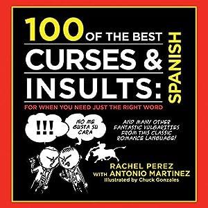 100 of the Best Curses & Insults: Martinez, Antonio; Perez,