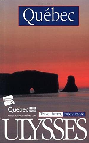 Quebec 7th Ed (Ulysses Travel Guide Quebec): Remillard, Francois