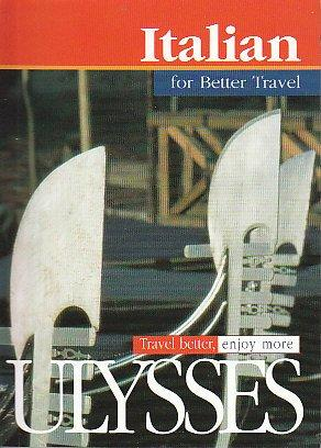 Ulysses Italian Travel Phrasebook: For better Travel
