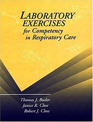 Laboratory Exercises for Competency in Respiratory Care: Butler Ph.D RRT