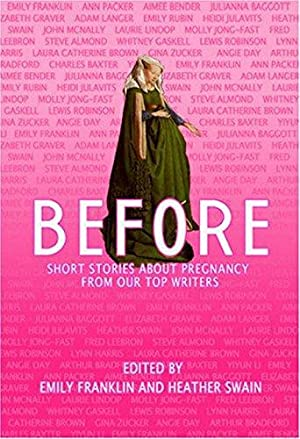Before: Short Stories About Pregnancy From Our