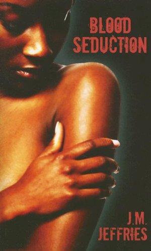Blood Seduction (Indigo: Sensuous Love Stories): Jeffries, J.M.