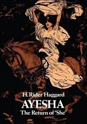 Ayesha: The Return of She: Haggard, H. Rider