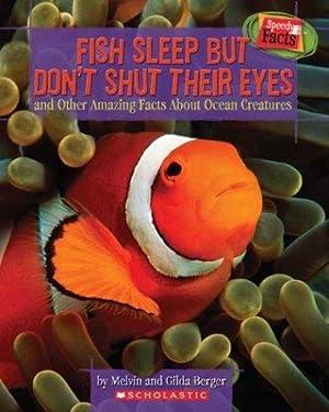 Fish Sleep but Don't Shut Their Eyes: Berger, Melvin; Berger,