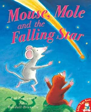 Mouse, Mole and the Falling Star: Benjamin, A. H.