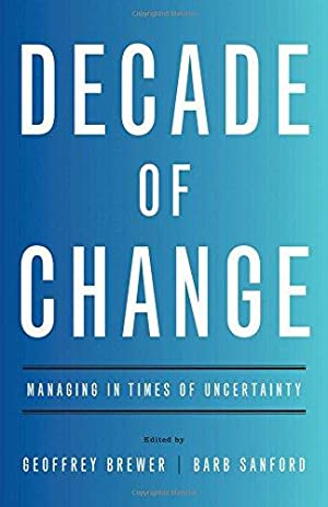 Decade of Change: Managing in Times of