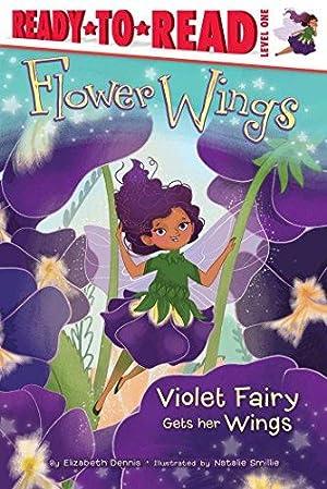 Violet Fairy Gets Her Wings (Flower Wings): Dennis, Elizabeth