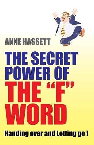 Secret Power of the F Word: Handing: Hassett, A. M.