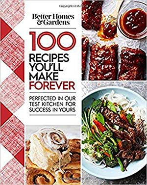 Better Homes and Gardens 100 Recipes You?ll: Homes, Better; Gardens