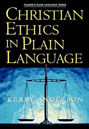 Christian Ethics In Plain Language (Nelson's Plain: Anderson, Kerry