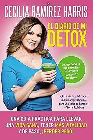 diario de mi detox: Una guía práctica para llevar una vida