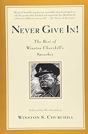 Never Give In! The Best of Winston: Churchill, Winston