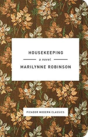 Housekeeping: A Novel (Picador Modern Classics): Robinson, Marilynne