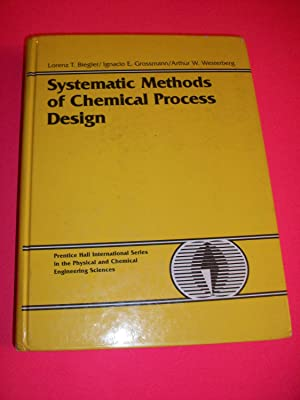 Systematic Methods of Chemical Process Design: Biegler, Lorenz T.;Grossmann, I. E.;Grossmann, ...