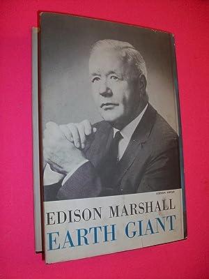 EARTH GIANT: EDISON MARSHALL