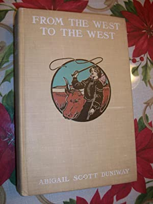 FROM THE WEST TO THE WEST :Across the Plains to Oregon: Abigail Scott Duniway