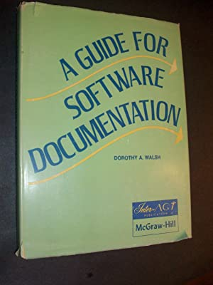 A Guide for Software Documentation: Walsh, Dorothy A.