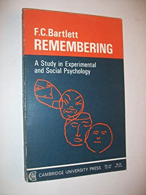 Remembering: A Study in Experimental and Social Psychology: Bartlett, F.C.