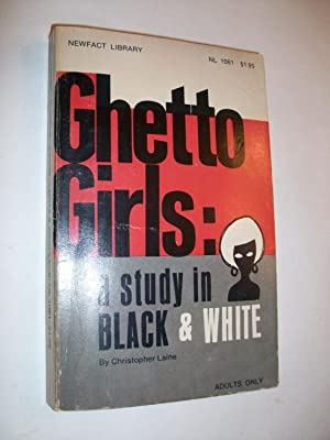 Ghetto Girls: A Study In Black And White: Laine, Christopher
