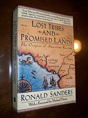 Lost Tribes and Promised Lands: The Origins: Sanders, Ronald