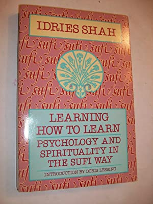 Learning How to Learn: Psychology and Spirituality: Idries Shah