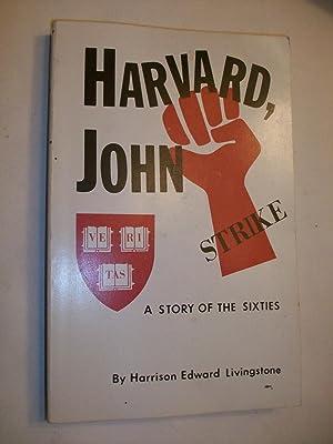 Harvard, John: A story of the sixties : novel: Livingstone, Harrison Edward