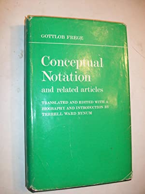 CONCEPTUAL NOTATION and related articles: GOTTLOB FREGE