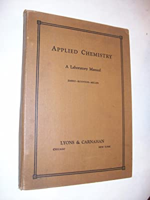 Applied Chemistry: A Laboratory Manual for Elementary Students: Emery, Frederic B., Elizabeth W. ...