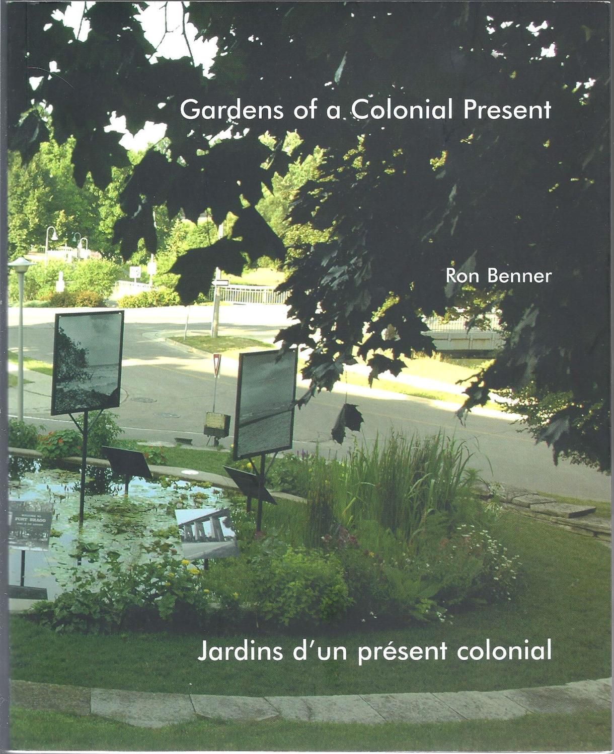 Lovely Gardens Of A Colonial Present: Benner, Ron