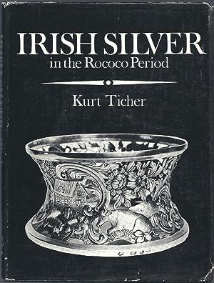Irish Silver in the Rococo Period: Ticher, Kurt
