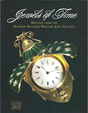 Jewels of Time: Watches from the Munson-Williams-Proctor: Munson-Williams-Proctor Arts Institute