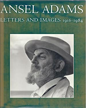 Ansel Adams: Letters and Images, 1916-1984: Adams, Ansel;Alinder, Mary