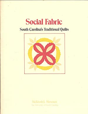 Social Fabric South Carolina's Traditional Quilts
