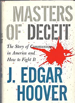 Masters of Deceit The Story of Communism: Hoover, J. Edgar