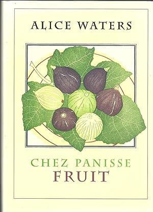Chez Panisse Fruit: Waters, Alice L.