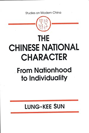 The Chinese National Character: From Nationhood to Individuality (Studies on Modern China): Sun, ...