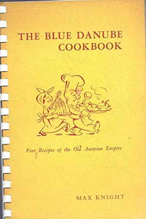 The Blue Danube Cookbook Fine Recipes of the Old Austrian Empire