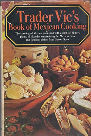 Trader Vic's Book of Mexican Cooking: Bergeron, Victor